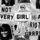 Not Every Girl Is A Riot Grrrl